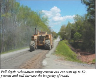 Full-depth reclamation using cement can cut costs up to 50 percent and will increase the longevity of roads.